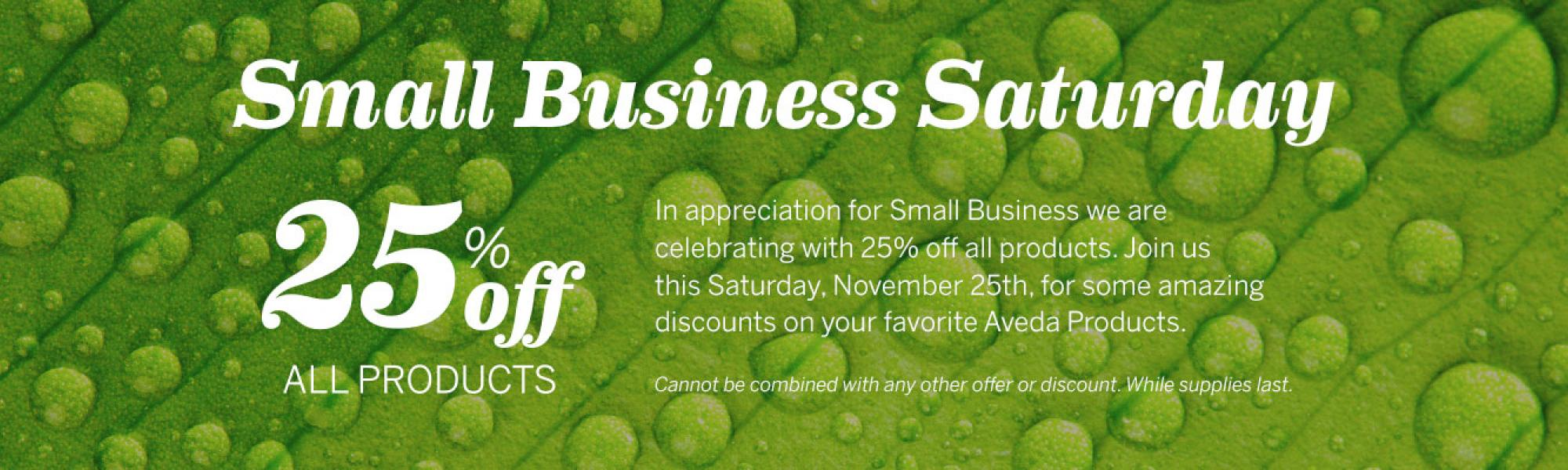 Small Business Saturday, 25% Off Products